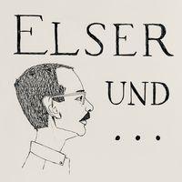 Elser und ...