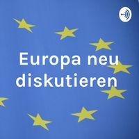 Europa neu diskutieren