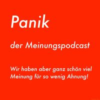 Panik Meinungspodcast