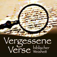 Vergessene Verse biblischer Weisheit