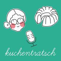 Der Kuchentratsch Podcast