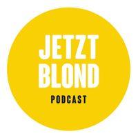 Jetzt Blond Podcast