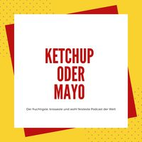 Ketchup oder Mayo - Podcast