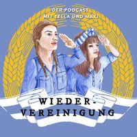 Wiedervereinigung - Der Podcast
