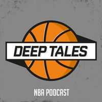 Deep Tales NBA Podcast