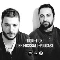 Ticki-Ticki - Der Fußballpodcast