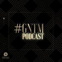 Der #GNTM Podcast