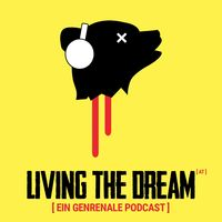 Living the Dream (AT) - Ein Genrenale Podcast