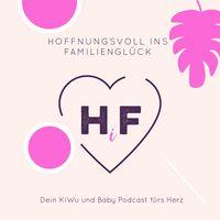 ❤️  Hoffnungsvoll ins Familienglück - dein KiWu & Baby Podcast