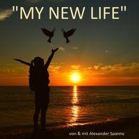 """my new life"""