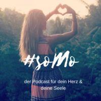 #soMo - der Podcast für dein Herz & deine Seele