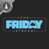 The Friday Stream