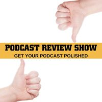 Podcast Review Show – Get Your Podcast Reviewed