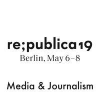re:publica 19 - Media & Journalism
