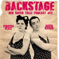 Backstage - Der super tolle Podcast mit Kaiser & Plain