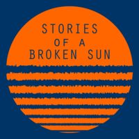 Stories of a Broken Sun