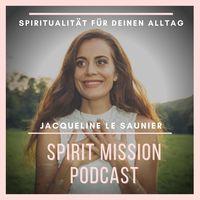 SPIRIT MISSION - Podcast von Jacqueline Le Saunier