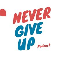 NeverGiveUp Podcast