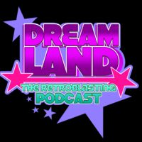 Dreamland: The RetroBlasting Podcast