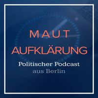 Mautaufklärung - PKW Maut   Politik Podcast aus Berlin