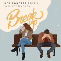 Breakup - Der Podcast übers Schlussmachen