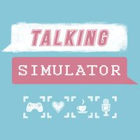 Talking Simulator