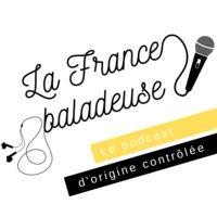 La France Baladeuse : voyage dans l'Hexagone