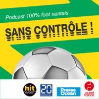 Sans contrôle, le podcast 100 % FC Nantes