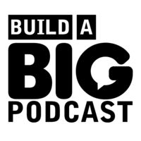 Build A Big Podcast - The Marketing Podcast For Podcasters