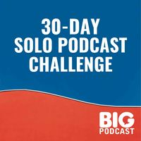 30-Day Solo Podcast Challenge