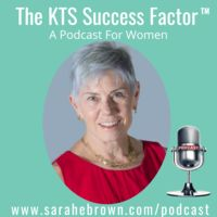 The KTS Success Factor (a Podcast for Women)