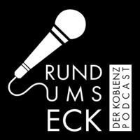 RUND UMS ECK – Der Koblenz Podcast