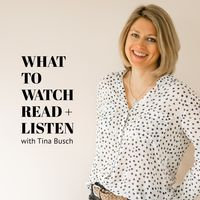 What to Watch, Read + Listen