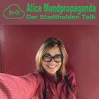 ALICE MUNDPROPAGANDA - DER STADTHELDEN-TALK