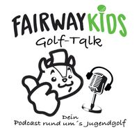 Fairwaykids Golf-Talk - Der Jugendgolf-Podcast