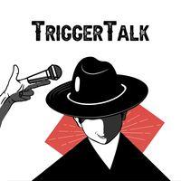 TriggerTalk