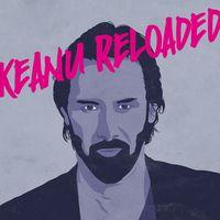Keanu Reloaded
