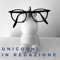 Unicorni in redazione