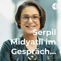 Serpil Midyatli im Gespräch…