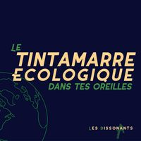 Les Dissonants, Tintamarre Écologique