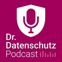 Dr. Datenschutz Podcast