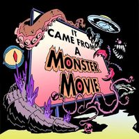 IT CAME FROM A MONSTER MOVIE! Podcast