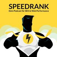 Speedrank | Dein SEO und Web Performance Podcast