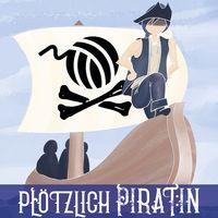 Plötzlich Pirat:in