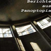 Berichte aus Panoptopia