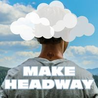 Make Headway