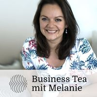 Business Tea mit Melanie