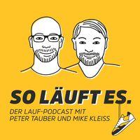 So läuft es - Der Laufpodcast mit Peter Tauber & Mike Kleiß