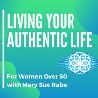 Living Your Authentic Life (For Women Over 50)