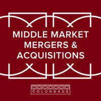 Middle Market - Mergers and Acquisitions by Colonnade Advisors